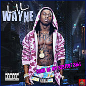 Some Of My Bestest Shit de Lil Wayne