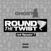 Round the Twist (feat. President T) von Ghost