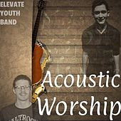 Acoustic Worship de Elevate Youth Band