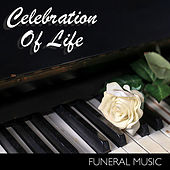 Celebration Of Life Funeral Music de Various Artists