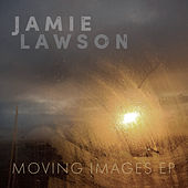Moving Images von Jamie Lawson