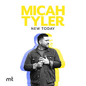 New Today by Micah Tyler
