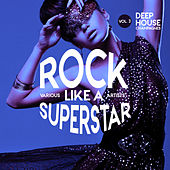 Rock like a Superstar, Vol. 3 (Deep-House Champagnes) fra Various Artists