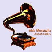 Lasciati Andare di Aldo Masseglia