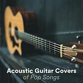 Acoustic Guitar Covers of Pop Songs di Various Artists