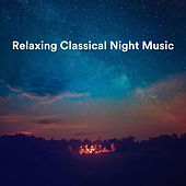 Relaxing Classical Night Music von Various Artists