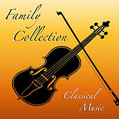 Family Collection Classical Music by Various Artists