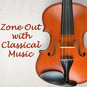 Zone Out with Classical Music de Various Artists