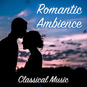 Romantic Ambience Classical Music by Royal Philharmonic Orchestra