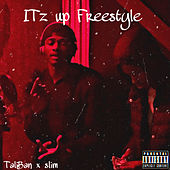 ITz Up Freestyle by The Taliban