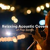 Relaxing Acoustic Covers of Pop Songs de Various Artists
