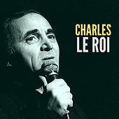 Charles le roi by Charles Aznavour