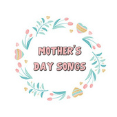 Mother's Day Songs de Various Artists