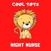 Night Nurse de Cool Tots