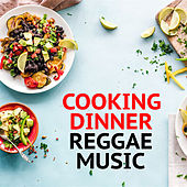 Cooking Dinner Reggae Music by Various Artists