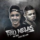 Pau Nelas (feat. MC Lan) by Mc Ruã
