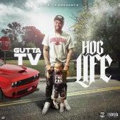 Hog Life by Gutta TV