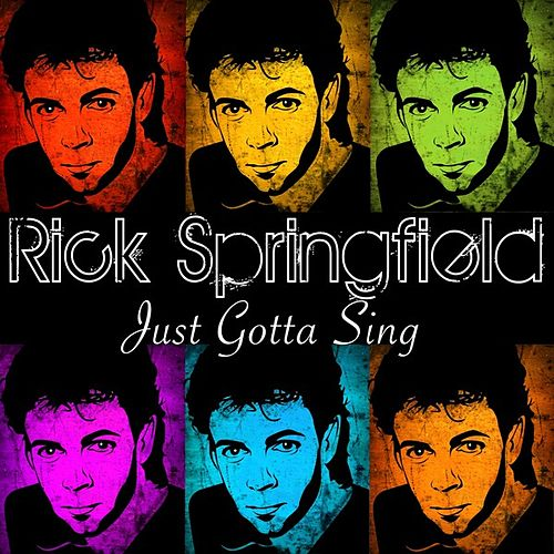 Just Gotta Sing by Rick Springfield