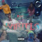 Top Life Kartels by Bhris Tlmg
