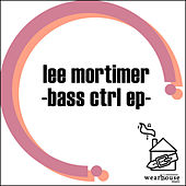 Bass CTRL EP by Lee Mortimer