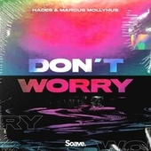 Don't Worry by Hades