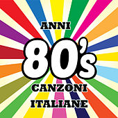 Anni ottanta- Canzoni Italiane von Various Artists