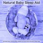 Natural Baby Sleep Aid - Soft Baby Music, Soothing Baby Lullabies and Ocean Waves Sounds For Baby Sleep de Baby Sleep Music (1)