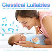 Classical Lullabies: Soft Classical Piano Music and Sounds of Ocean Waves For Baby Sleep Aid, Baby Lullaby Music, Music for Kids and Baby Sleep Music de Baby Sleep Music (1)