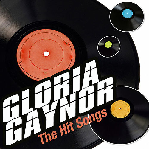 The Hit Songs by Gloria Gaynor