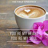 You're My Heart, You're My Soul by The Yield Xperience