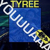Youuuaaa by Tyree