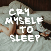 Cry Myself To Sleep di Various Artists