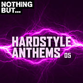 Nothing But... Hardstyle Anthems, Vol. 05 de Various Artists