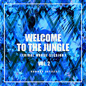 Welcome To The Jungle (Tribal House Session), Vol. 2 de Various Artists