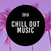 Chill Out Music 2019 von Chill Out