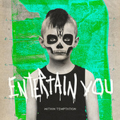 Entertain You by Within Temptation