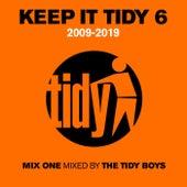 Keep It Tidy 6: 2009 - 2019 by Tidy Boys