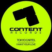 I Want Your Love de Tokyo Cartel