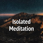 Isolated Meditation by Various Artists