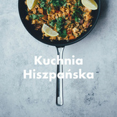 Kuchnia Hiszpańska by Various Artists