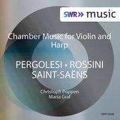 Pergolesi, Saint-Saëns & Rossini: Works for Violin & Harp de Christoph Poppen