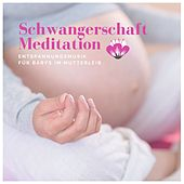 Schwangerschaft Meditation: Entspannungsmusik für Babys im Mutterleib von Schlaflieder Relax