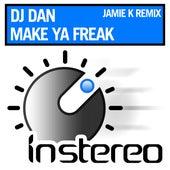 Make Ya Freak (Jamie K Remix) de DJ Dan