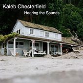 Hearing the Sounds von Kaleb Chesterfield