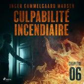 Culpabilité incendiaire - Chapitre 6 von Inger Gammelgaard Madsen