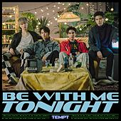 Be With Me Tonight by Tempt