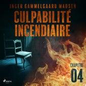 Culpabilité incendiaire - Chapitre 4 von Inger Gammelgaard Madsen