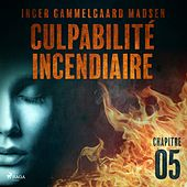 Culpabilité incendiaire - Chapitre 5 von Inger Gammelgaard Madsen