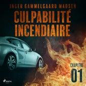 Culpabilité incendiaire - Chapitre 1 von Inger Gammelgaard Madsen