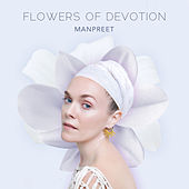 Flowers of Devotion von Manpreet